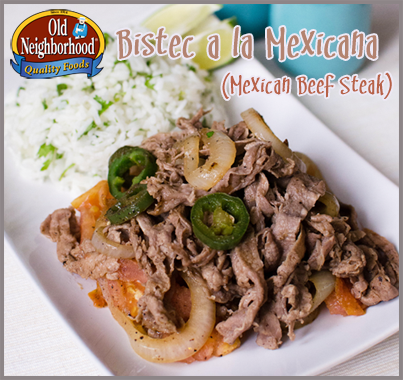 Bistec a la Mexicana (Mexican Beef Steak) • Old Neighborhood Foods